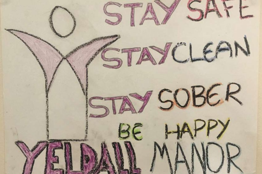 Message in coloured pens: Stay safe, stay clean, stay sober, be happy - Yeldall Manor